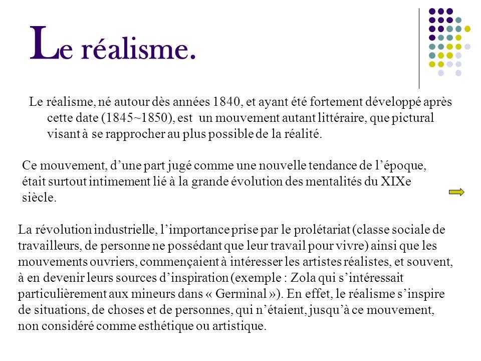 Les artistes vont alors voir sur place afin dobtenir le plus dinformations, comme lont fait Goncourt (par la tenue dun journal) et Emile Zola (par la prise de note).