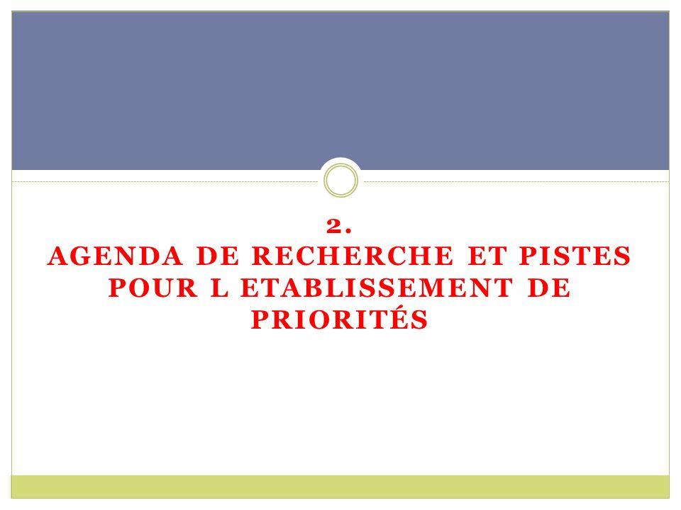 2. AGENDA DE RECHERCHE ET PISTES POUR L ETABLISSEMENT DE PRIORITÉS