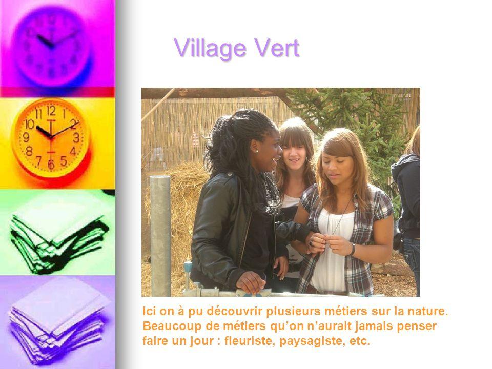 Village Vert Ici on à pu découvrir plusieurs métiers sur la nature.