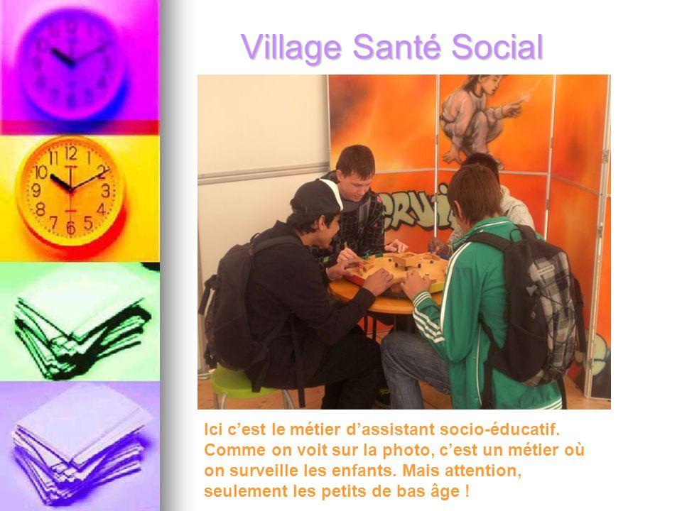 Village Santé Social Ici cest le métier dassistant socio-éducatif.