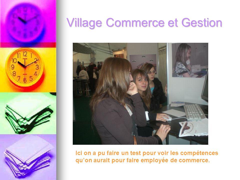 Village Commerce et Gestion Ici on a pu faire un test pour voir les compétences quon aurait pour faire employée de commerce.