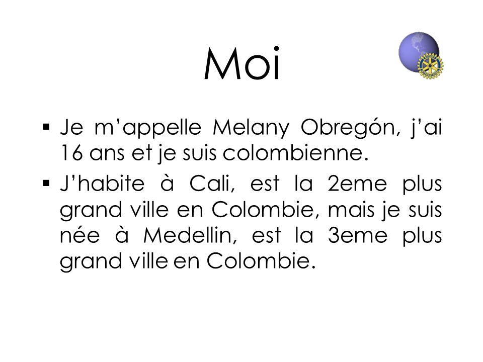 Moi Je mappelle Melany Obregón, jai 16 ans et je suis colombienne. Jhabite à Cali, est la 2eme plus grand ville en Colombie, mais je suis née à Medell