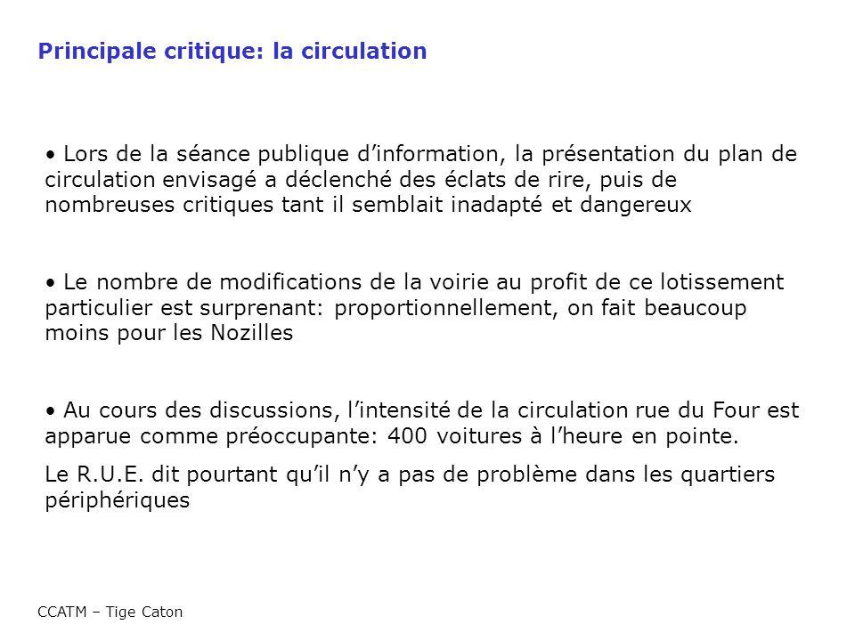 Principale critique: la circulation CCATM – Tige Caton Lors de la séance publique dinformation, la présentation du plan de circulation envisagé a décl