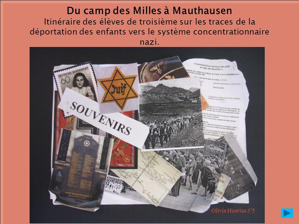 Du camp des Milles à Mauthausen Itinéraire des élèves de troisième sur les traces de la déportation des enfants vers le système concentrationnaire naz