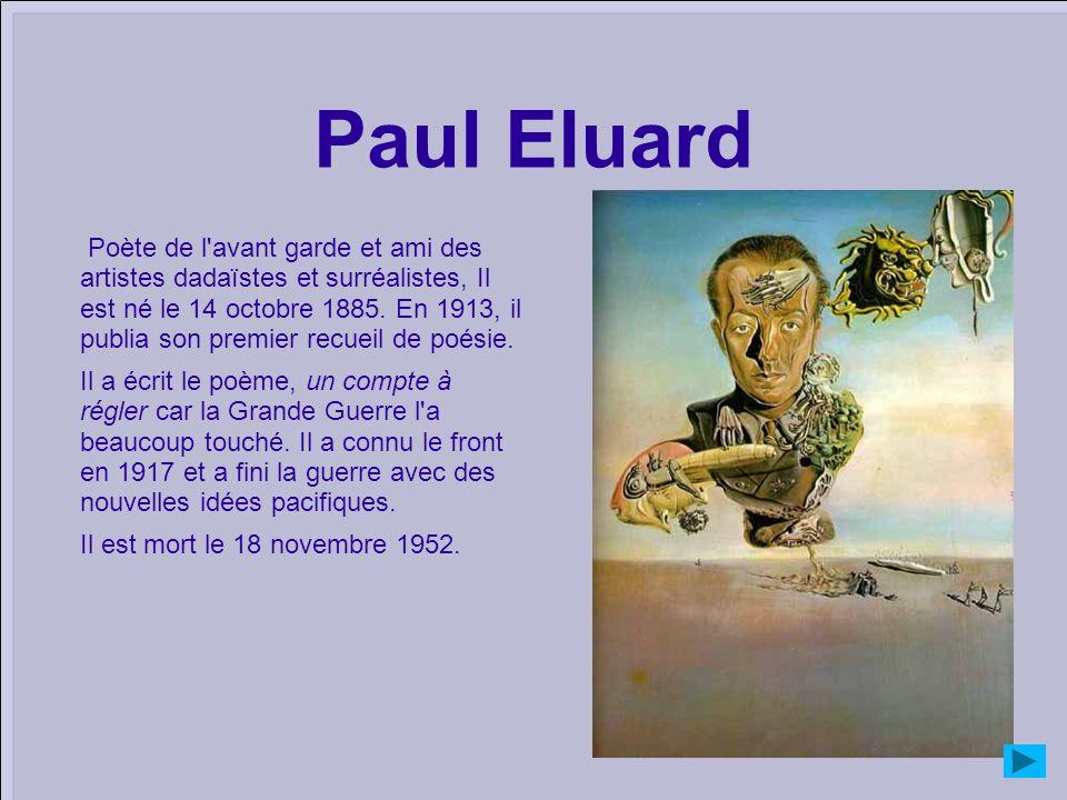 Poète de l'avant garde et ami des artistes dadaïstes et surréalistes, Il est né le 14 octobre 1885. En 1913, il publia son premier recueil de poésie.