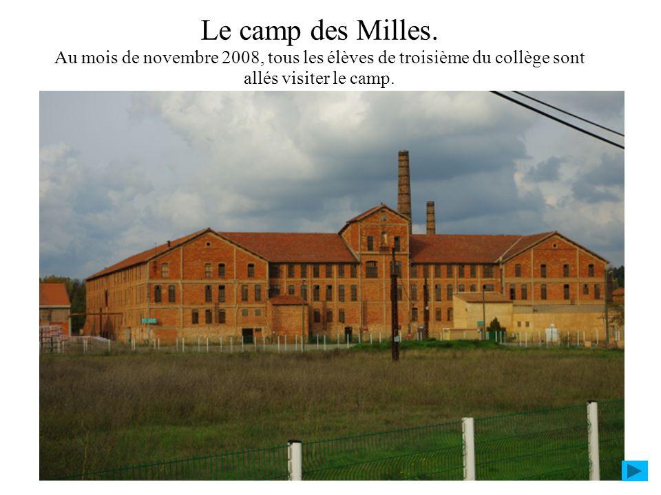 Le camp des Milles. Au mois de novembre 2008, tous les élèves de troisième du collège sont allés visiter le camp.