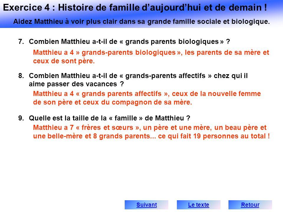 7.Combien Matthieu a-t-il de « grands parents biologiques » ? 8.Combien Matthieu a-t-il de « grands-parents affectifs » chez qui il aime passer des va