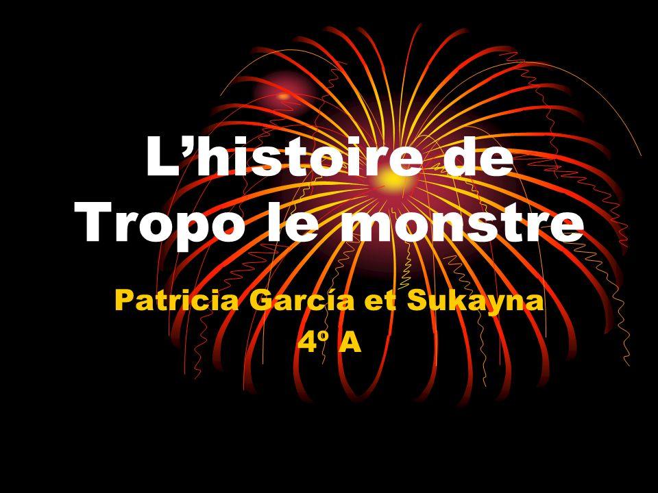 Lhistoire de Tropo le monstre Patricia García et Sukayna 4º A