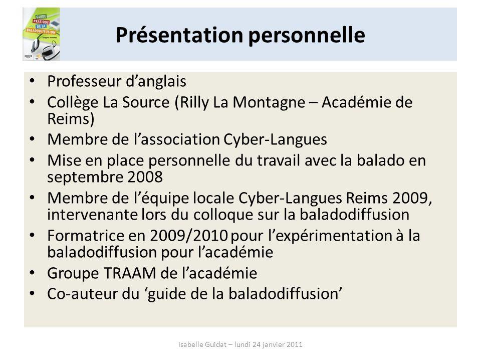 Présentation personnelle Professeur danglais Collège La Source (Rilly La Montagne – Académie de Reims) Membre de lassociation Cyber-Langues Mise en pl