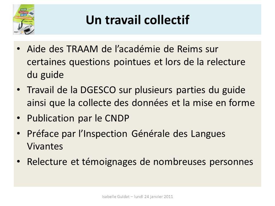 Un travail collectif Aide des TRAAM de lacadémie de Reims sur certaines questions pointues et lors de la relecture du guide Travail de la DGESCO sur p