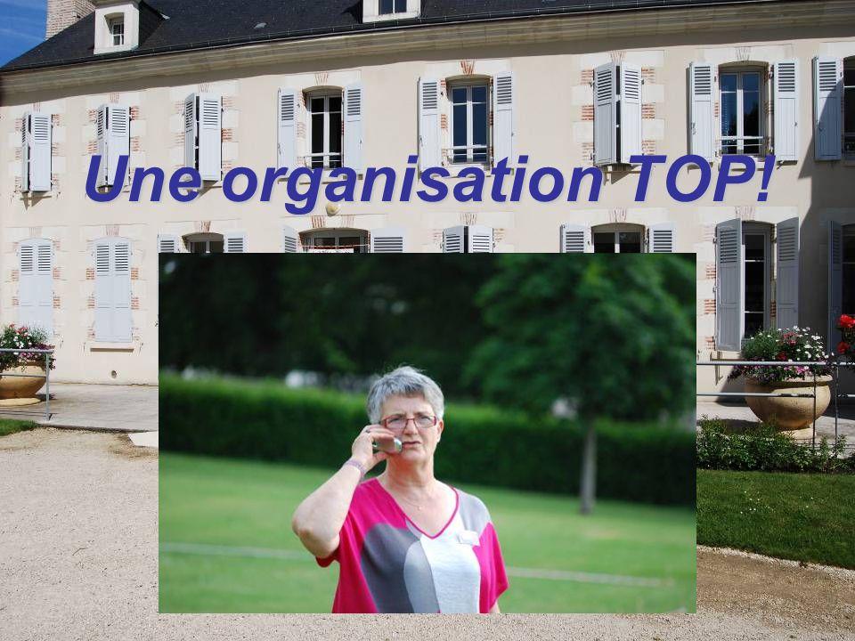 Une organisation TOP!