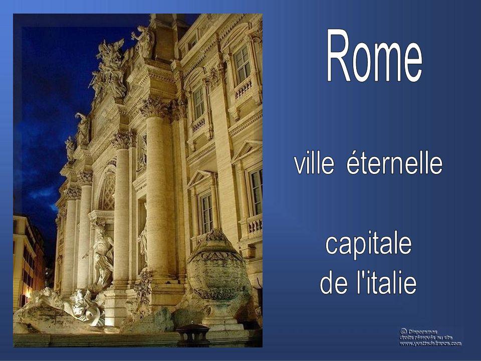 Rome la ville éternelle Rome est surtout la capitale de l Italie moderne.