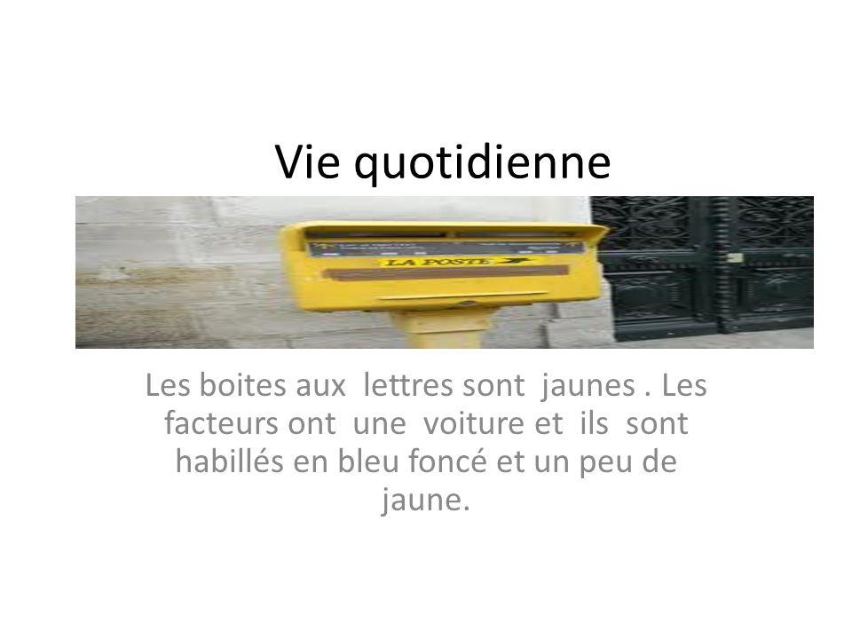Vie quotidienne Les boites aux lettres sont jaunes. Les facteurs ont une voiture et ils sont habillés en bleu foncé et un peu de jaune.