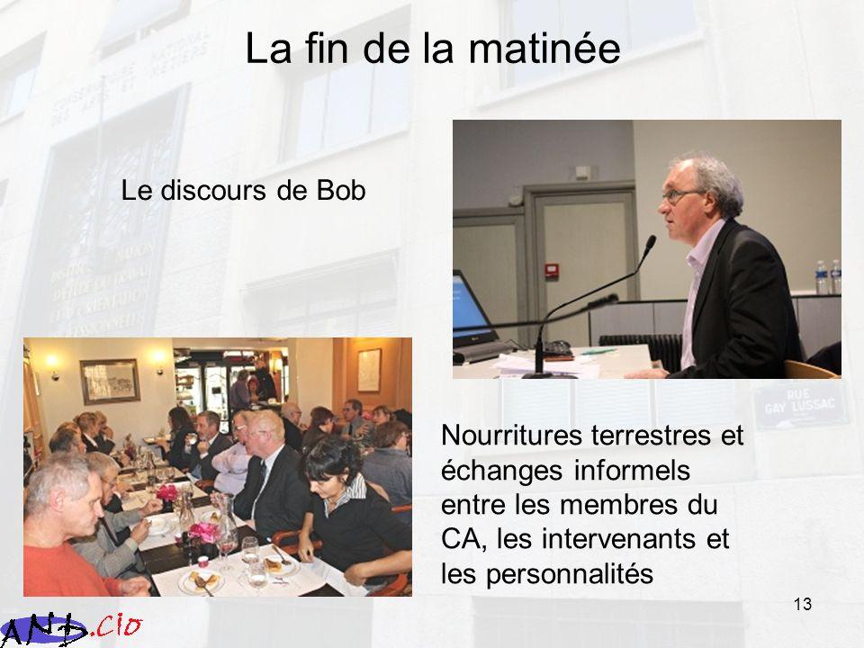 13 La fin de la matinée Le discours de Bob Nourritures terrestres et échanges informels entre les membres du CA, les intervenants et les personnalités