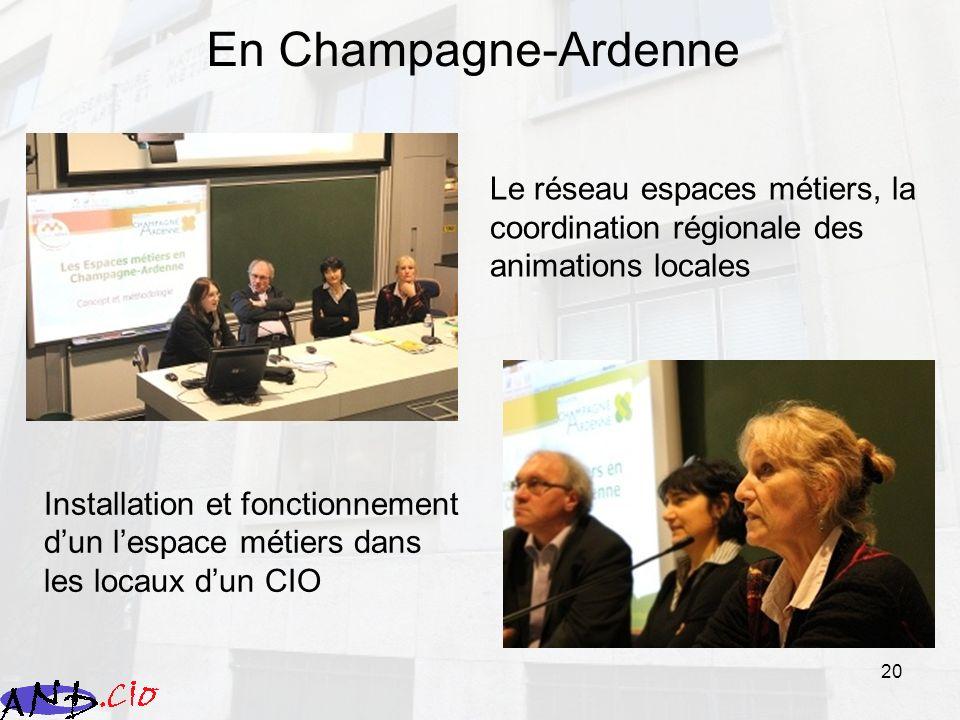 20 En Champagne-Ardenne Le réseau espaces métiers, la coordination régionale des animations locales Installation et fonctionnement dun lespace métiers