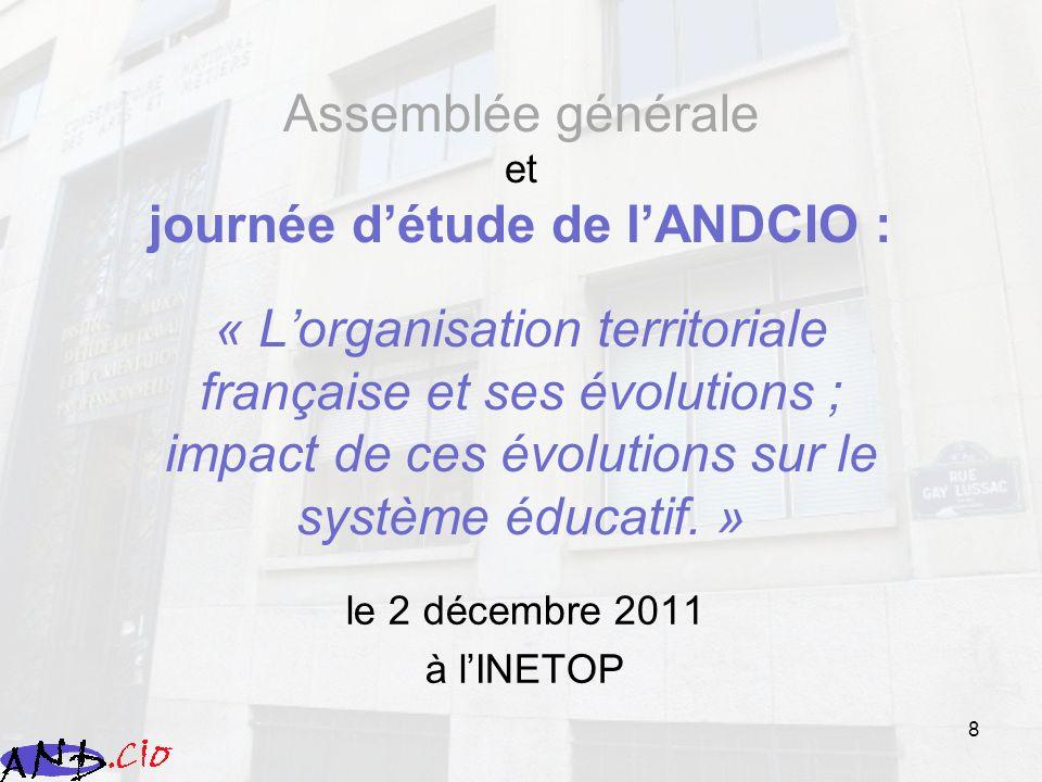 8 Assemblée générale et journée détude de lANDCIO : « Lorganisation territoriale française et ses évolutions ; impact de ces évolutions sur le système
