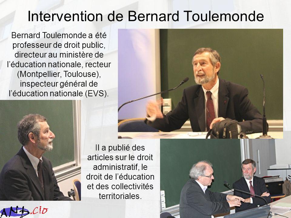 9 Intervention de Bernard Toulemonde Il a publié des articles sur le droit administratif, le droit de léducation et des collectivités territoriales. B