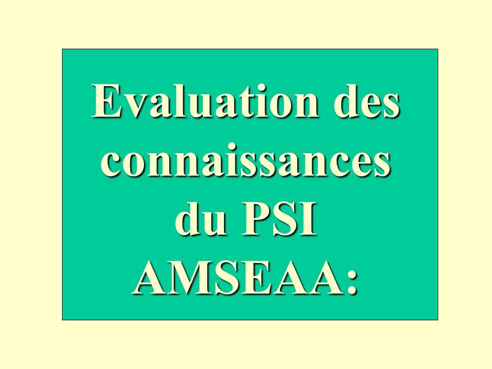 Evaluation des connaissances du PSI AMSEAA: