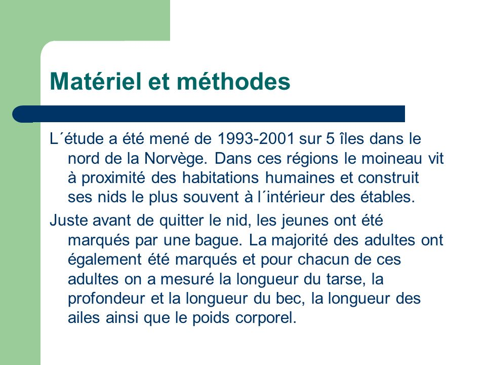 Matériel et méthodes L´étude a été mené de 1993-2001 sur 5 îles dans le nord de la Norvège.
