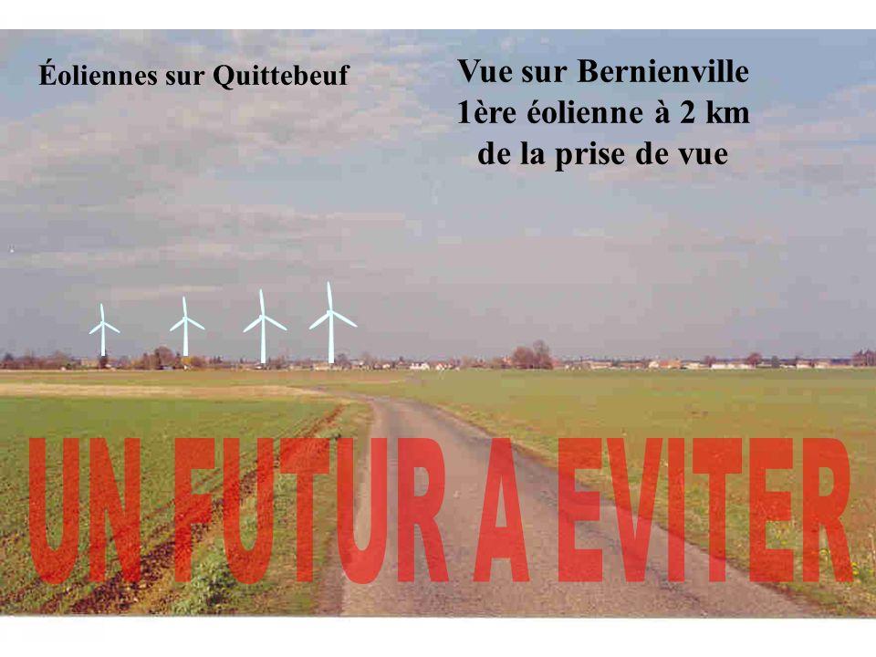 Vue sur Bernienville 1ère éolienne à 2 km de la prise de vue Éoliennes sur Quittebeuf