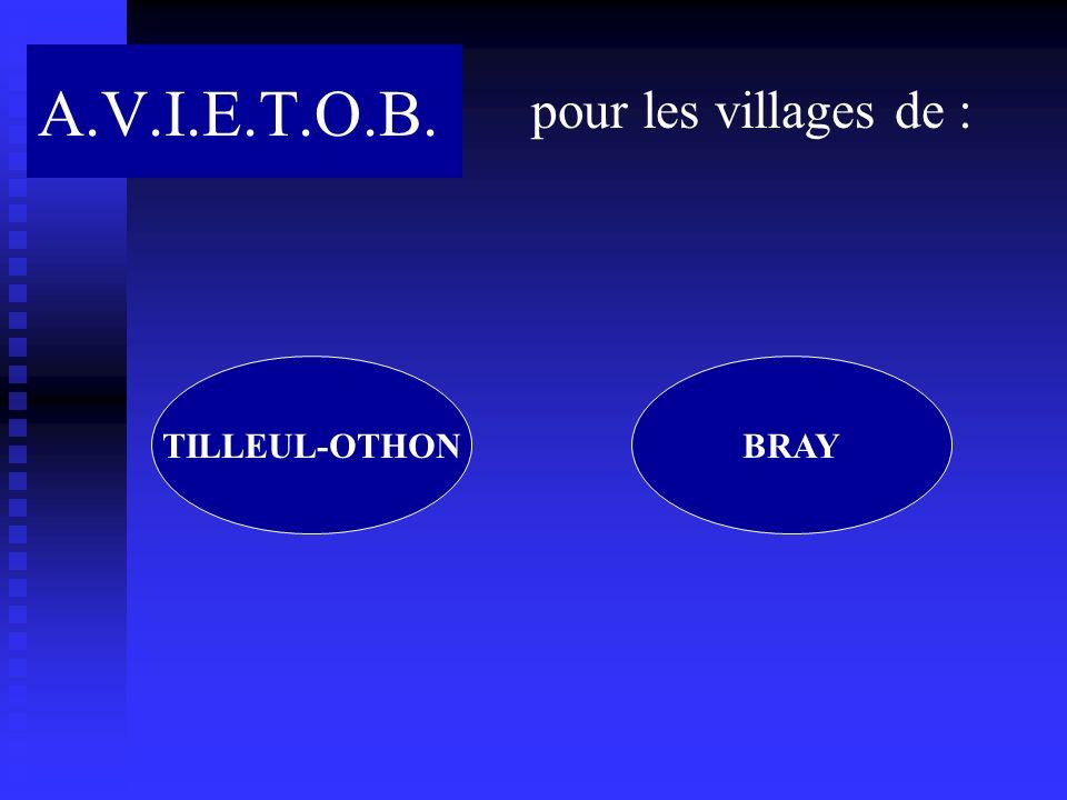 A.V.I.E.T.O.B. pour les villages de : TILLEUL-OTHONBRAY