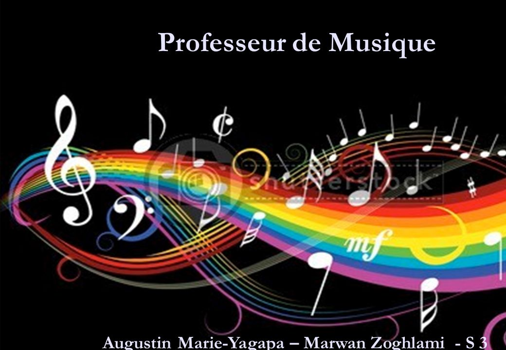 Professeur de Musique Augustin Marie-Yagapa – Marwan Zoghlami - S 3