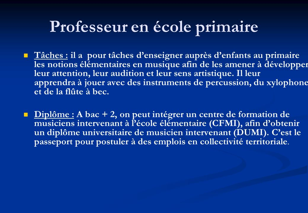 Au Collège et Au Lycée Tâches : Dans les collèges et les lycées, le professeur déducation musicale est chargé des cours de musique et de chant choral de la classe de sixième à la terminale.