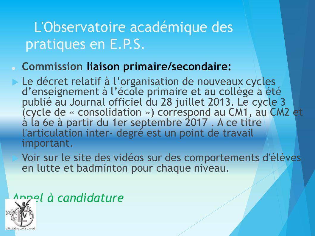 L'Observatoire académique des pratiques en E.P.S. Commission liaison primaire/secondaire: Le décret relatif à lorganisation de nouveaux cycles dense