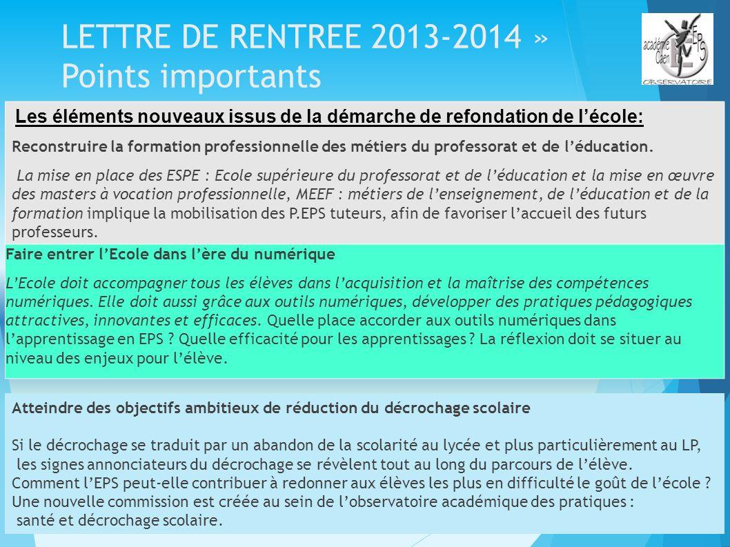 LETTRE DE RENTREE 2013-2014 » Points importants Atteindre des objectifs ambitieux de réduction du décrochage scolaire Si le décrochage se traduit par