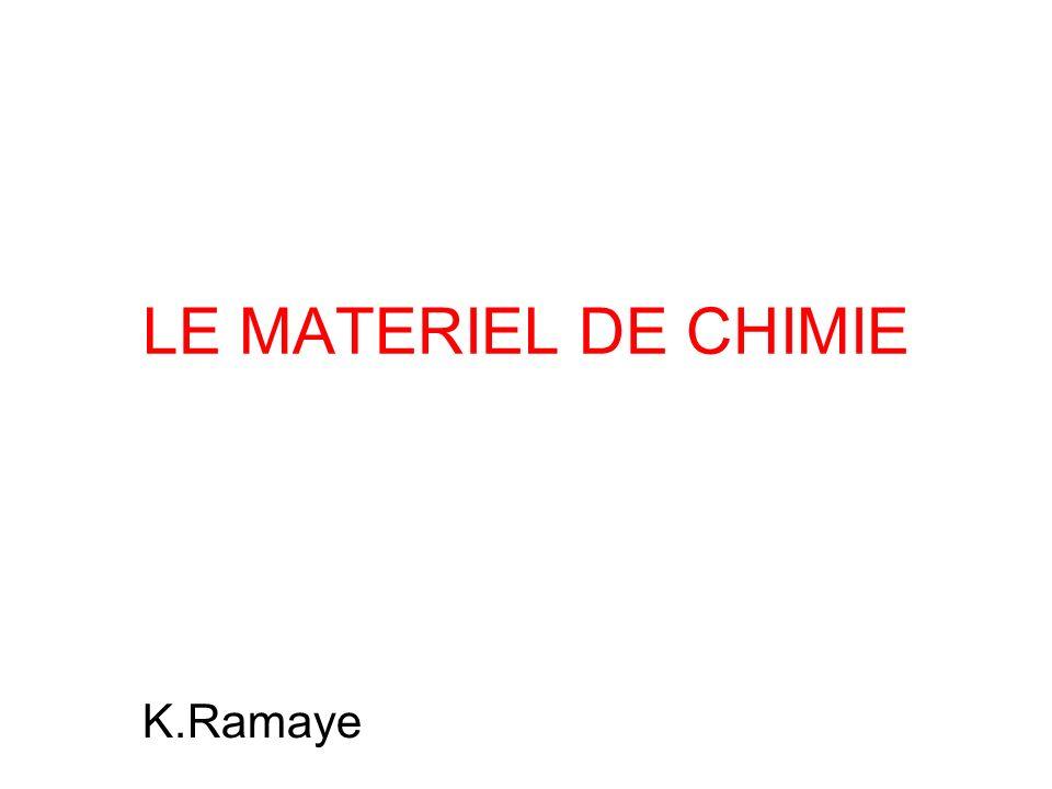 LE MATERIEL DE CHIMIE K.Ramaye