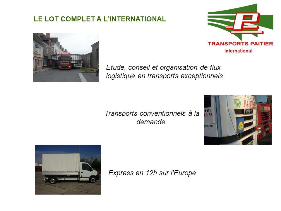 International LE LOT COMPLET A LINTERNATIONAL Etude, conseil et organisation de flux logistique en transports exceptionnels. Transports conventionnels