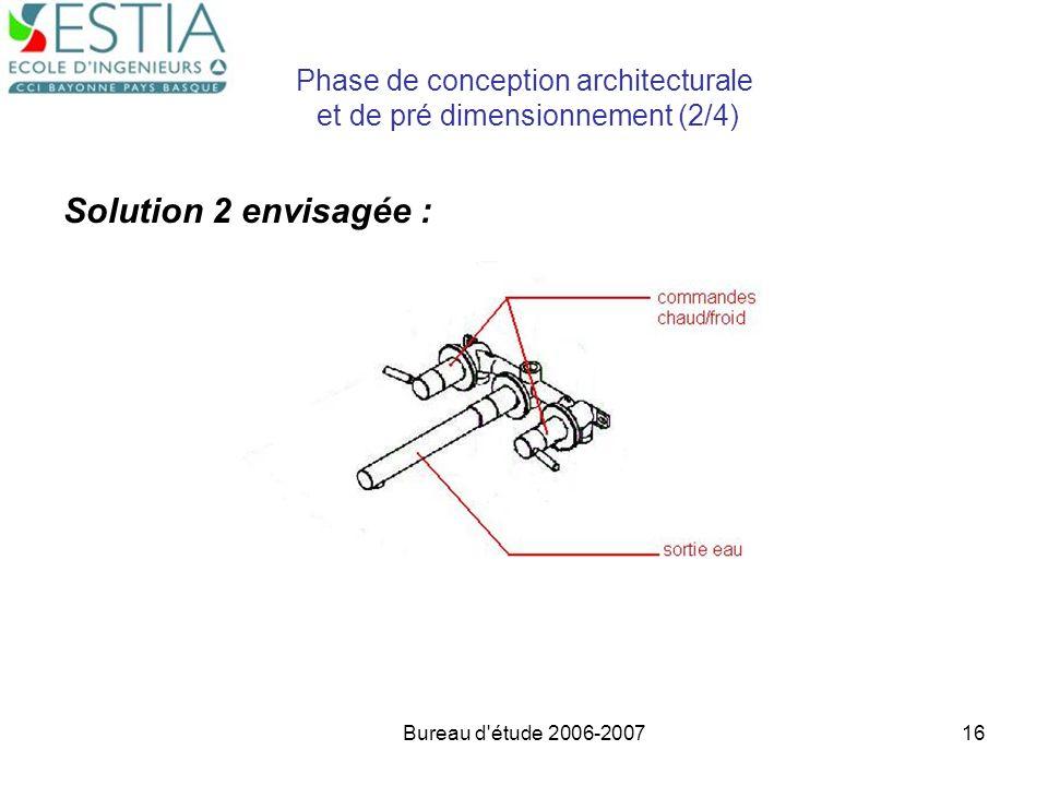 Bureau d'étude 2006-200716 Phase de conception architecturale et de pré dimensionnement (2/4) Solution 2 envisagée :