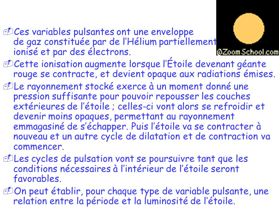 © Jean-Pierre MARTIN SAF/VEGA 43 Ces variables pulsantes ont une enveloppe de gaz constituée par de lHélium partiellement ionisé et par des électrons.