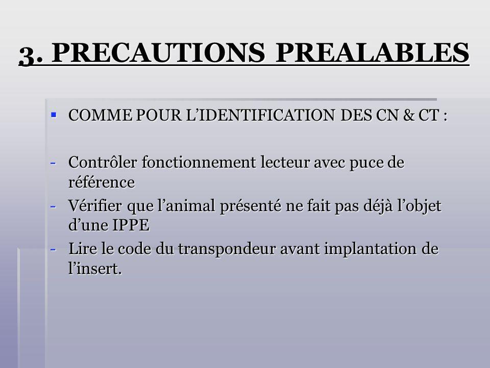 3. PRECAUTIONS PREALABLES COMME POUR LIDENTIFICATION DES CN & CT : COMME POUR LIDENTIFICATION DES CN & CT : -Contrôler fonctionnement lecteur avec puc