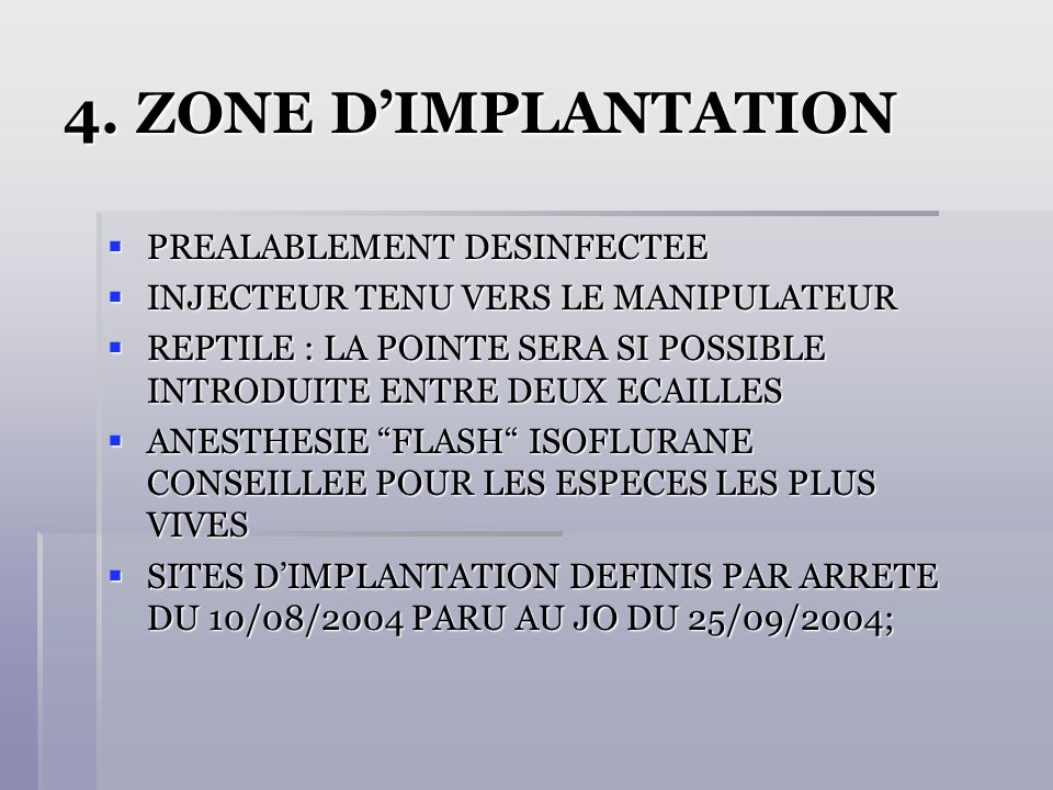 4. ZONE DIMPLANTATION PREALABLEMENT DESINFECTEE PREALABLEMENT DESINFECTEE INJECTEUR TENU VERS LE MANIPULATEUR INJECTEUR TENU VERS LE MANIPULATEUR REPT