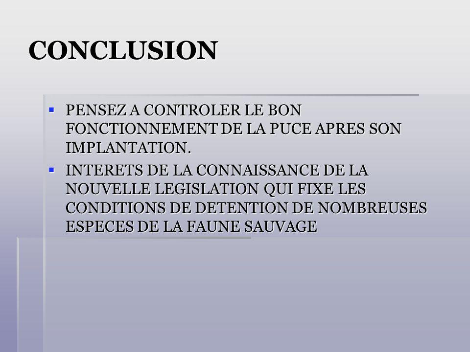 CONCLUSION PENSEZ A CONTROLER LE BON FONCTIONNEMENT DE LA PUCE APRES SON IMPLANTATION. PENSEZ A CONTROLER LE BON FONCTIONNEMENT DE LA PUCE APRES SON I