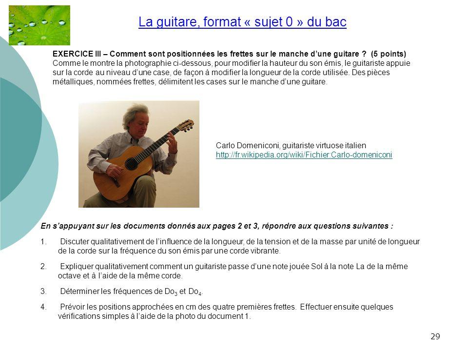 29 La guitare, format « sujet 0 » du bac.. Carlo Domeniconi, guitariste virtuose italien http://fr.wikipedia.org/wiki/Fichier:Carlo-domeniconi EXERCIC