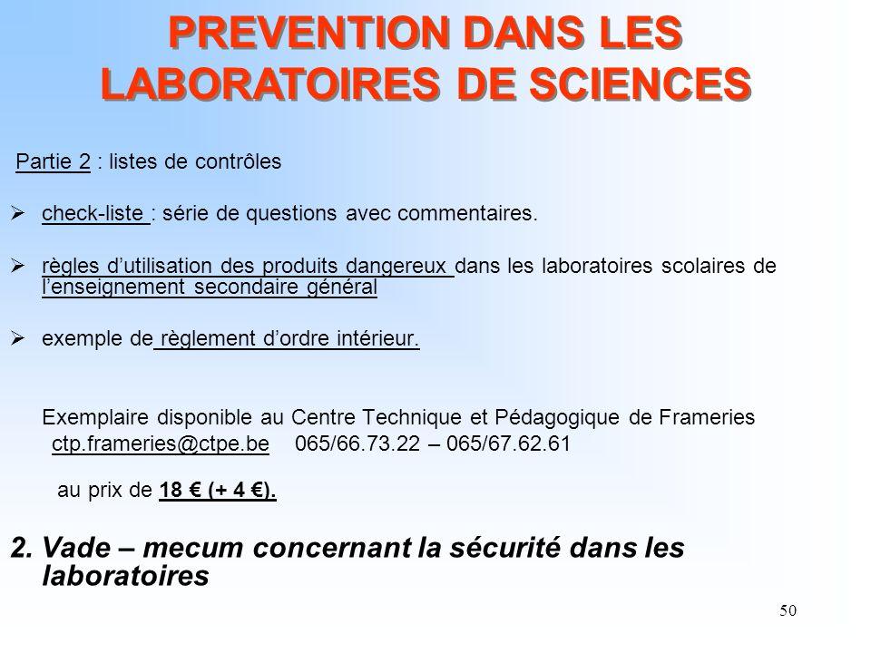 50 Partie 2 : listes de contrôles check-liste : série de questions avec commentaires. règles dutilisation des produits dangereux dans les laboratoires