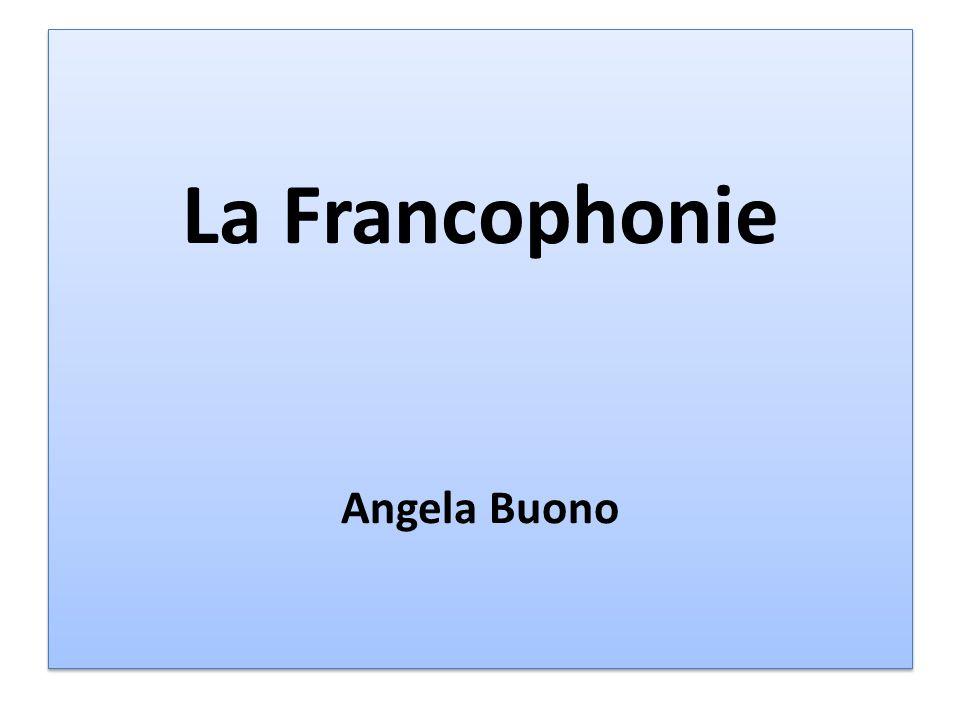 La Francophonie Angela Buono