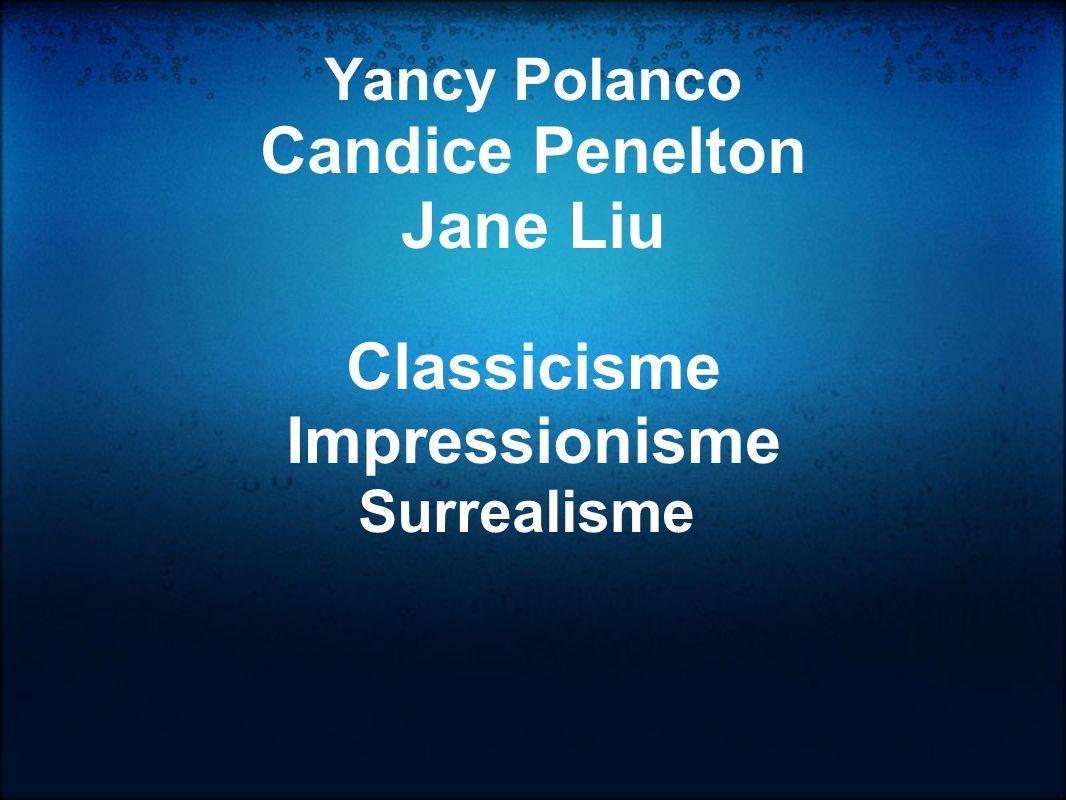 Yancy Polanco Candice Penelton Jane Liu Classicisme Impressionisme Surrealisme