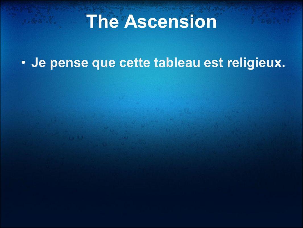 Je choisi cette tableau parce que il a trés émotif. The Ascension