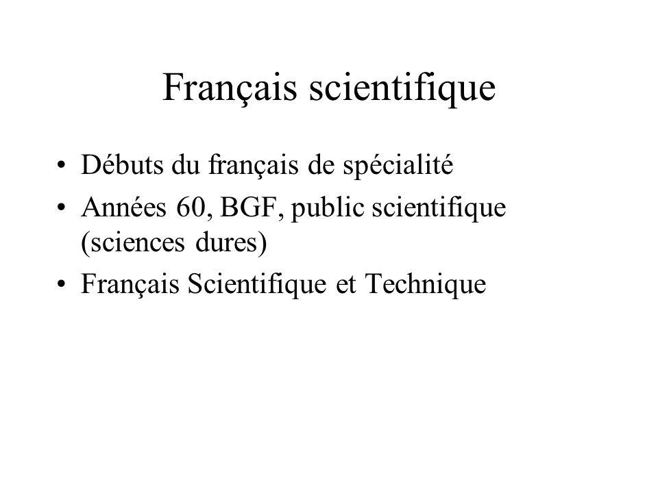 Dans la lignée du Français Fondamental Vocabulaire Général dOrientation Scientifique (VGOS) tronc commun à toutes les spécialités VGOM (Vocabulaire Général dOrientation Médicale) VIEA (Vocabulaire dInitiation aux Etudes Agronomiques)