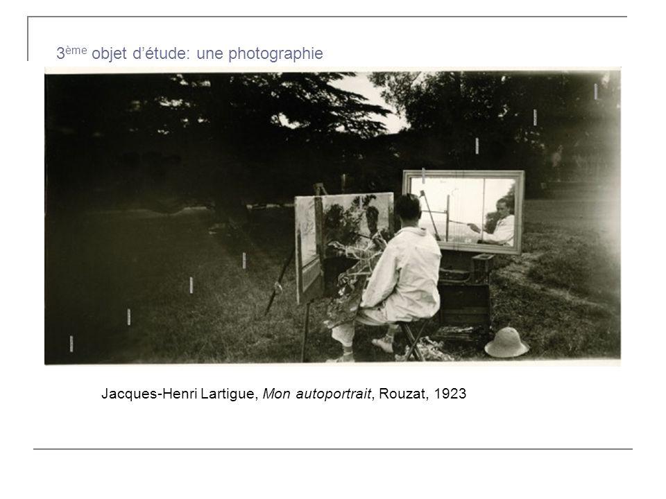 Jacques-Henri Lartigue, Mon autoportrait, Rouzat, 1923 3 ème objet détude: une photographie