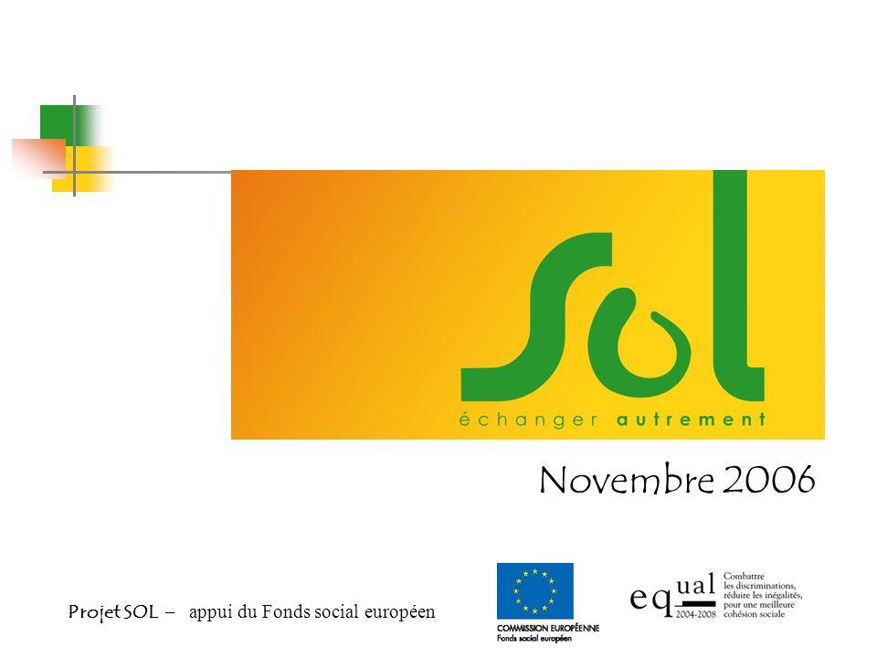 Projet SOL – appui du Fonds social européen Novembre 2006