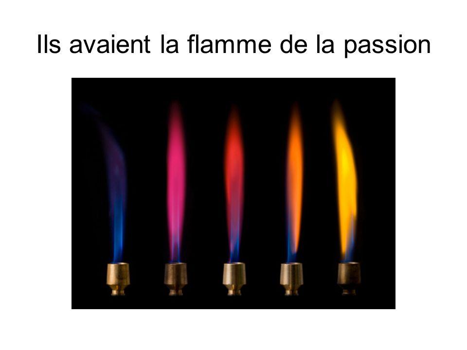 Ils avaient la flamme de la passion