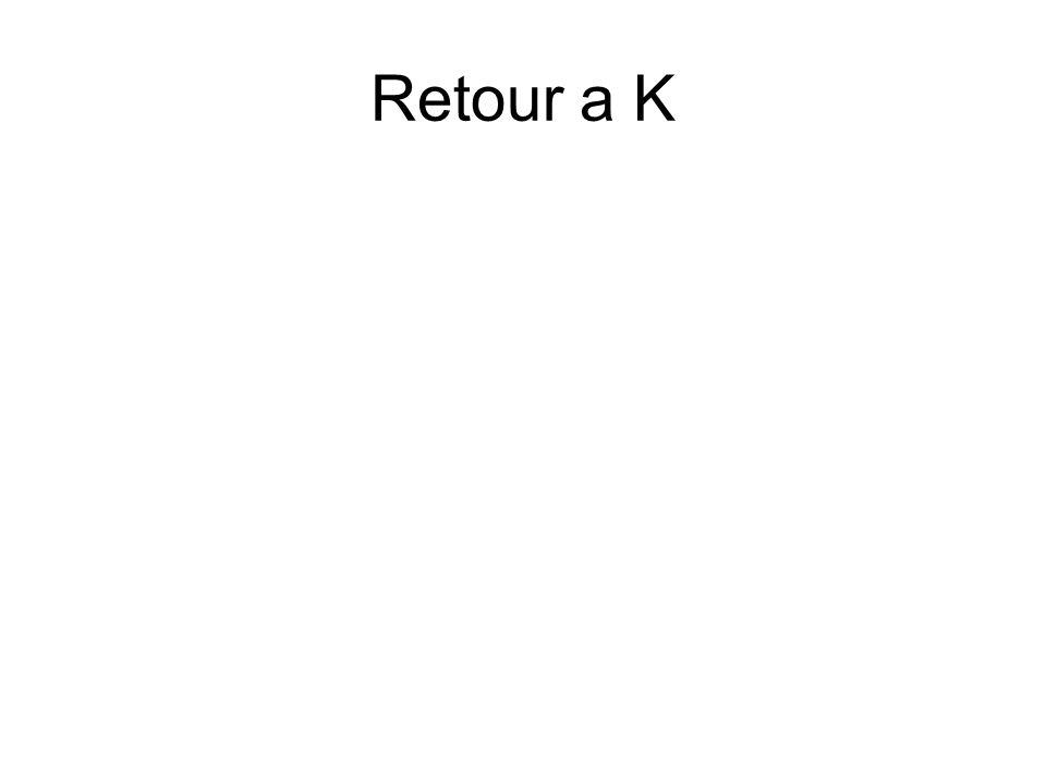 Retour a K