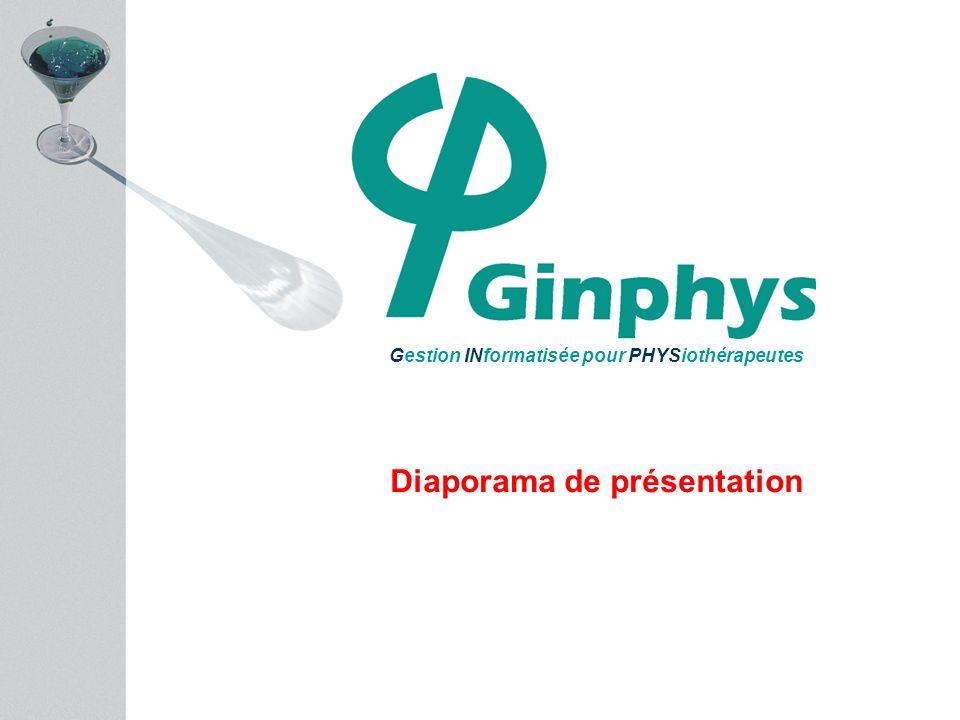 Gestion INformatisée pour PHYSiothérapeutes Diaporama de présentation