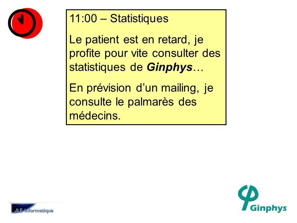11:00 – Statistiques Le patient est en retard, je profite pour vite consulter des statistiques de Ginphys… En prévision dun mailing, je consulte le palmarès des médecins.