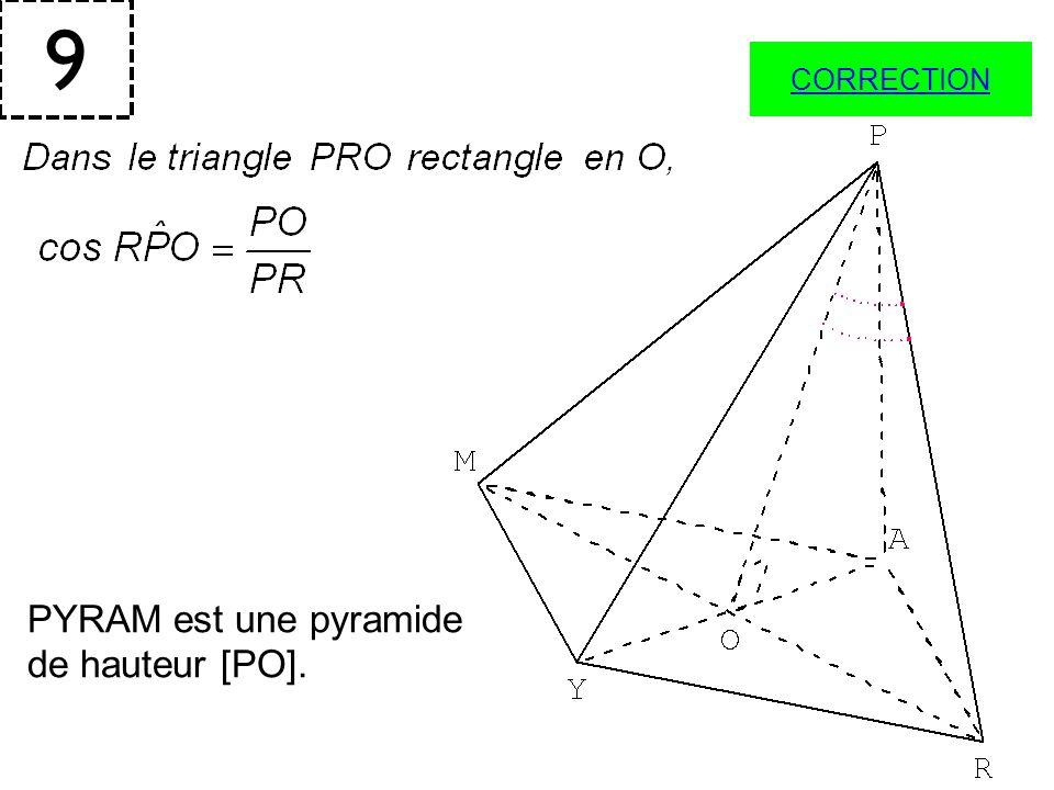 9 PYRAM est une pyramide de hauteur [PO]. CORRECTION