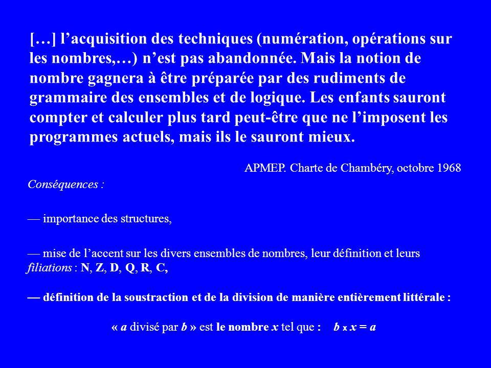 […] lacquisition des techniques (numération, opérations sur les nombres,…) nest pas abandonnée.